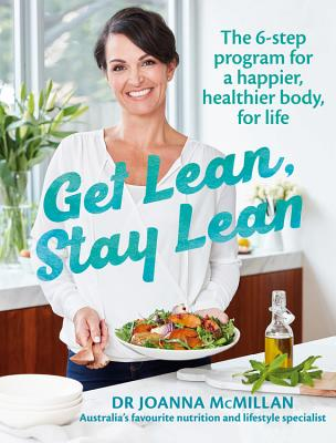 Get Lean Stay Lean: The 6-step program for a happier, healthier body, for life Cover Image