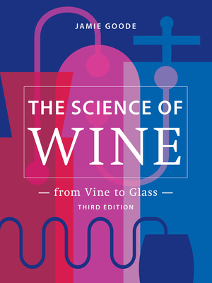 The Science of Wine: From Vine to Glass – 3rd edition Cover Image