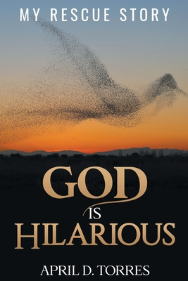 God is Hilarious: My Rescue Story Cover Image