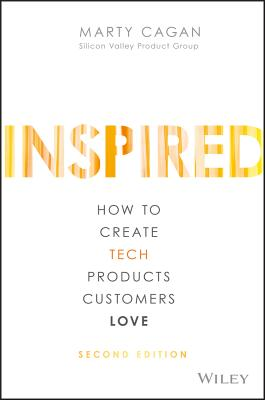 Inspired: How to Create Tech Products Customers Love Cover Image