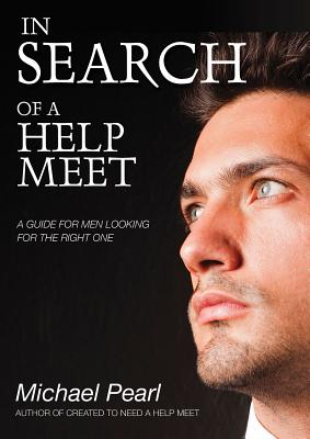 In Search of a Help Meet: A Guide for Men Looking for the Right One Cover Image