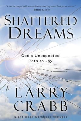Shattered Dreams: God's Unexpected Path to Joy Cover Image