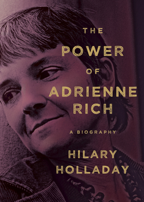 The Power of Adrienne Rich: A Biography Cover Image