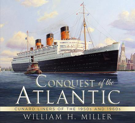 Conquest of the Atlantic: Cunard Liners of the 1950s and 1960s Cover Image