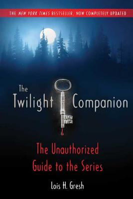 The Twilight Companion: Completely Updated: The Unauthorized Guide to the Series Cover Image