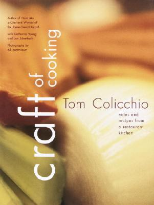 Craft of Cooking: Notes and Recipes from a Restaurant Kitchen Cover Image