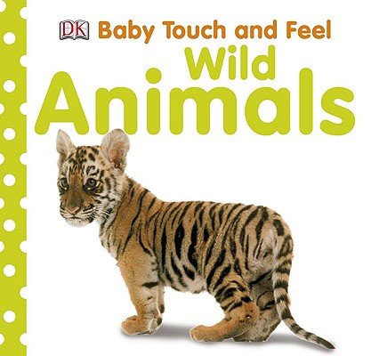 Baby Touch and Feel: Wild Animals Cover Image
