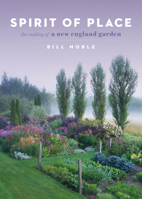Spirit of Place: The Making of a New England Garden Cover Image