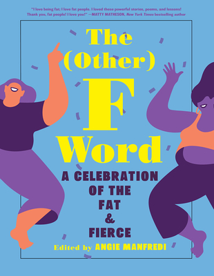 Other F Word: A Celebration of the Fat & Fierce Cover Image