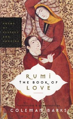 Rumi: The Book of Love: Poems of Ecstasy and Longing Cover Image