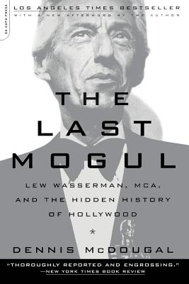 The Last Mogul: Lew Wasserman, MCA, and the Hidden History of Hollywood Cover Image