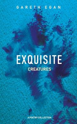 Exquisite Creatures Cover Image