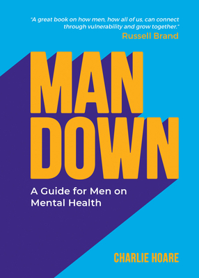 Man Down: A Guide for Men on Mental Health Cover Image