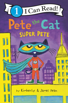 Pete the Cat: Super Pete (I Can Read Level 1) Cover Image