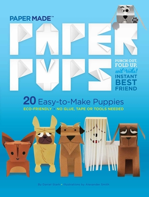 Paper Pups: 20 Easy-To-Make Puppies Cover Image