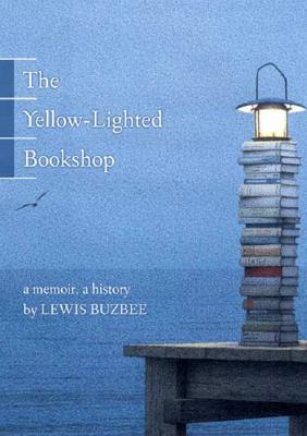The Yellow-Lighted Bookshop: A Memoir, a History cover