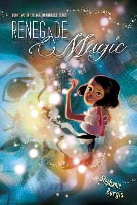 Cover for Renegade Magic (Kat, Incorrigible #2)