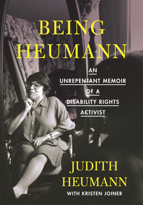Being Heumann Large Print Edition: An Unrepentant Memoir of a Disability Rights Activist Cover Image