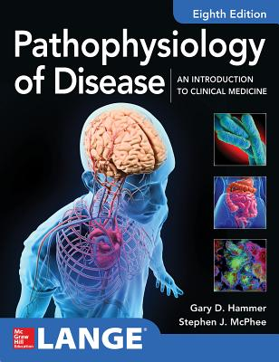Pathophysiology of Disease: An Introduction to Clinical Medicine 8e Cover Image