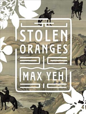 Stolen Oranges: Letters Between Cervantes and the Emperor of China, a Pseudo-Fiction Cover Image