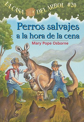 Perros Salvajes a la Hora de la Cena = Dingoes at Dinnertime (Magic Tree House #20) Cover Image