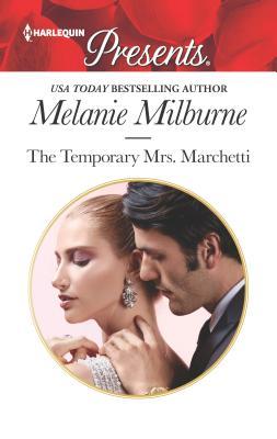 The Temporary Mrs. Marchetti (Harlequin Presents) Cover Image