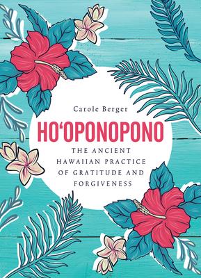 Ho'oponopono: The Ancient Hawaiian Practice of Gratitude and Forgiveness Cover Image