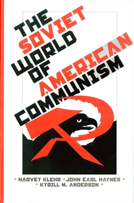 Cover for The Soviet World of American Communism (Annals of Communism Series)