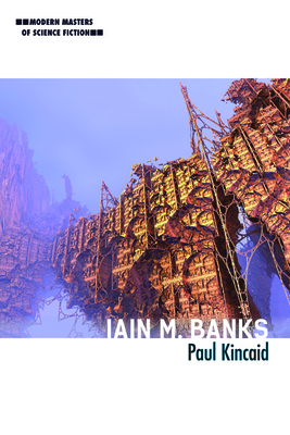Iain M. Banks (Modern Masters of Science Fiction) Cover Image