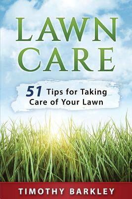 Lawn care: 51 Tips for Taking Care of Your Lawn Cover Image