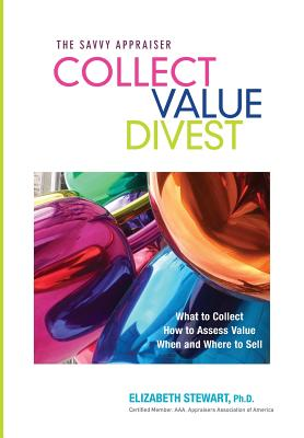Collect Value Divest: The Savvy Appraiser Cover Image