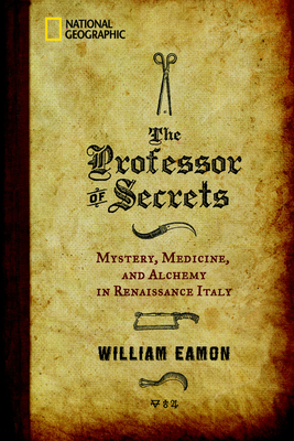The Professor of Secrets: Mystery, Medicine, and Alchemy in Renaissance Italy Cover Image