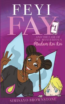 Feyi Fay and the Case of the Mysterious Madam Koi Koi Cover Image