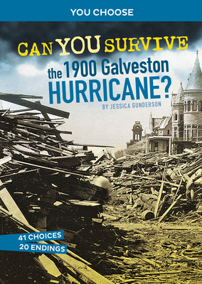 Can You Survive the 1900 Galveston Hurricane?: An Interactive History Adventure Cover Image