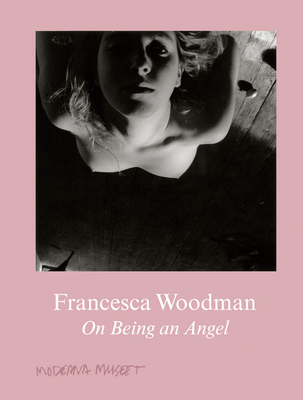 Francesca Woodman: On Being an Angel Cover Image