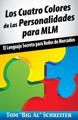 Los Cuatro Colores de Las Personalidades para MLM: El Lenguaje Secreto para Redes de Mercadeo Cover Image