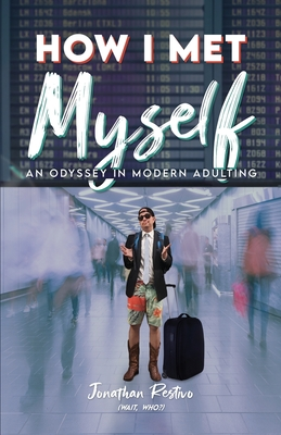 How I Met Myself: An Odyssey in Modern Adulting Cover Image