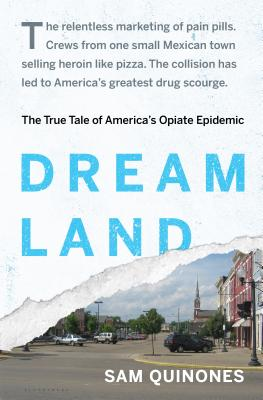 Dreamland: The True Tale of America's Opiate Epidemic Cover Image