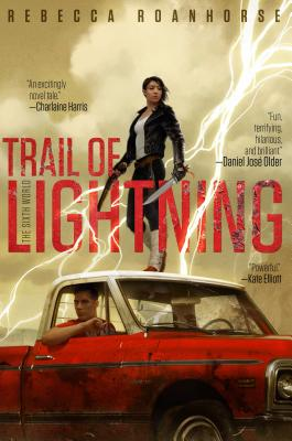Trail of Lightning (The Sixth World #1) Cover Image