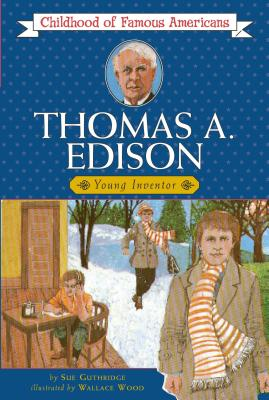 Thomas Edison: Young Inventor (Childhood of Famous Americans) Cover Image