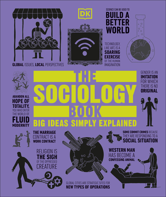The Sociology Book: Big Ideas Simply Explained Cover Image
