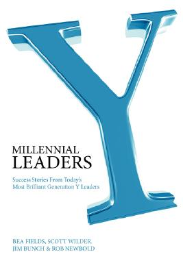 Millennial Leaders: Success Stories from Today's Most Brilliant Generation y Leaders Cover Image