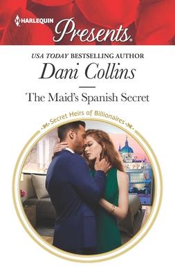 Cover for The Maid's Spanish Secret (Secret Heirs of Billionaires)