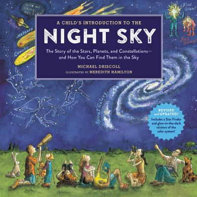 A Child's Introduction to the Night Sky (Revised and Updated): The Story of the Stars, Planets, and Constellations--and How You Can Find Them in the Sky Cover Image