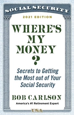 Where's My Money?: Secrets to Getting the Most out of Your Social Security Cover Image
