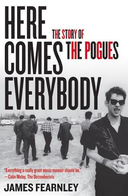 Here Comes Everybody: The Story of the Pogues Cover Image