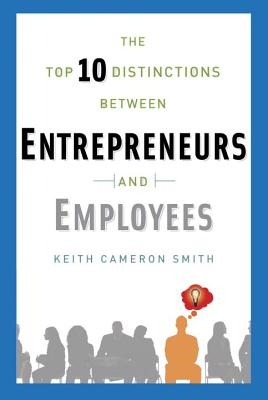 The Top 10 Distinctions Between Entrepreneurs and Employees Cover Image