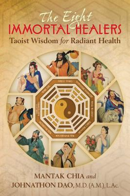 The Eight Immortal Healers: Taoist Wisdom for Radiant Health Cover Image