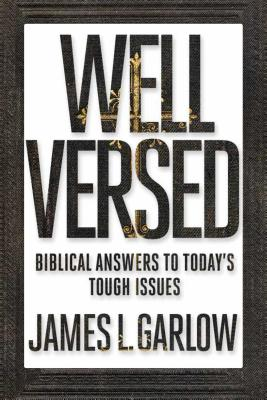 Well Versed: Biblical Answers to Today's Tough Issues Cover Image