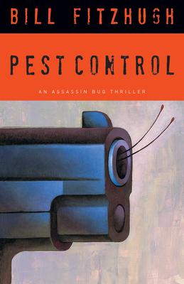 Pest Control: An Assassin Bug Thriller (Assassin Bug Thrillers) Cover Image